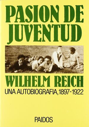 PASION DE JUVENTUD: UNA AUTOBIOGRAFIA (1897-1922).PAIDOS
