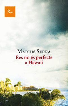RES NO ÉS PERFECTE A HAWAII.PROA-RUST
