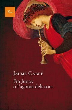 FRA JUNOY O L'AGONIA DELS SONS.PROA-654
