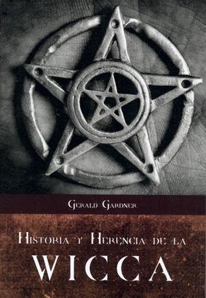 HISTORIA Y HERENCIA DE LA WICCA