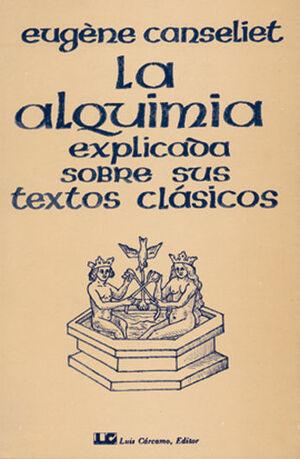 ALQUIMIA EXPLICADA S/ TEXTOS CLASICOS
