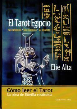TAROT EGIPCIO. (NUEVA EDICIÓN) SUS SÍMBOLOS, SUS NÚMEROS, SU ALFABETO