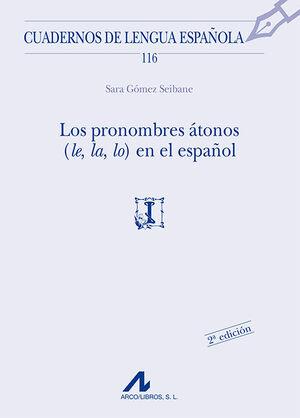 LOS PRONOMBRES ATONOS (LE, LA, LO) EN EL ESPAÑOL