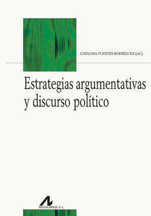 ESTRATEGIAS ARGUMENTATIVAS Y DISCURSO POLÍTICO