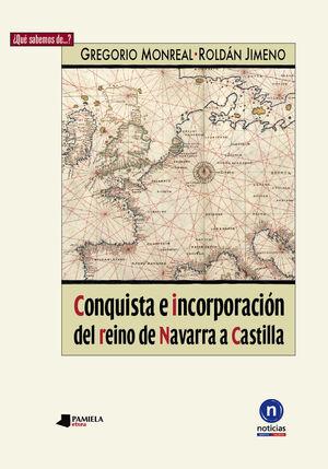 CONQUISTA E INCORPORACIÓN DEL REINO DE NAVARRA A CASTILLA