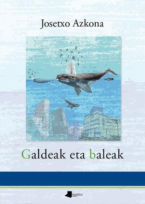 GALDEAK ETA BALEAK