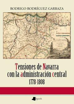 TENSIONES DE NAVARRA CON LA ADMINISTRACIÓN CENTRAL 1778-1808