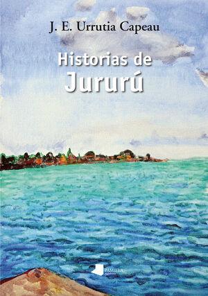 HISTORIAS DE JURURÚ
