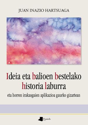 IDEIA ETA BALIOEN BESTELAKO HISTORIA LABURRA