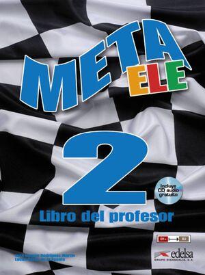META ELE FINAL 2 B1+/B2 LIBRO DEL PROFESOR. GUÍA DIDÁCTICA