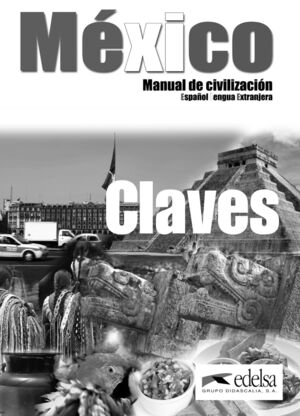 MÉXICO. MANUAL DE CIVILIZACIÓN. CLAVES