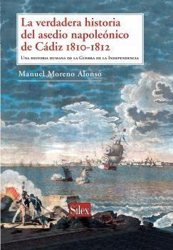 VERDADERA HISTORIA DEL ASEDIO NAPOLEONICO DE CADIZ 1810-1812,LA.SILEX-DURA