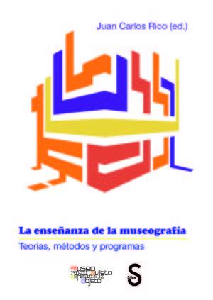 LA ENSEÑANZA DE LA MUSEOGRAFÍA. TEORÍAS, MÉTODOS Y PROGRAMAS. SILEX-RUST