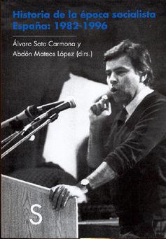HISTORIA DE LA ÉPOCA SOCIALISTA. ESPAÑA: 1982-1996
