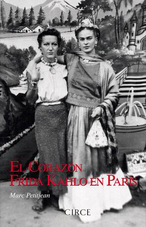 EL CORAZON. FRIDA KAHLO EN PARIS