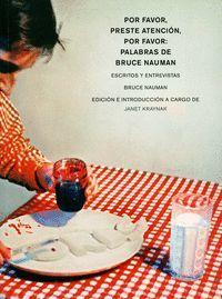 POR FAVOR, PRESTE ATENCION, POR FAVOR: PALABRAS DE BRUCE NAUMAN