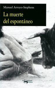 LA MUERTE DEL ESPONTANEO