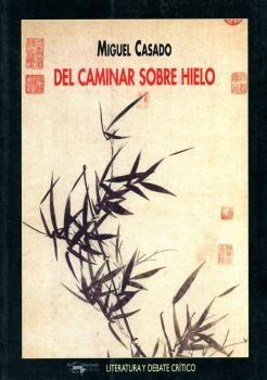 DEL CAMINAR SOBRE EL HIELO.ANT MACHADO