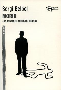 MORIR (TEATRO) A.MACHADO