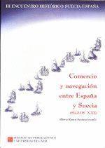 COMERCIO Y NAVEGACION ENTRE ESPAÑA Y SUECIA (SIGLOS X-XX)