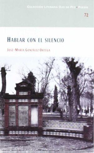 HABLAR CON EL SILENCIO