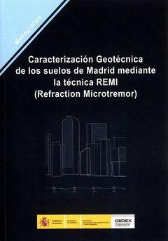 CARACTERIZACIÓN GEOTÉCNICA DE LOS SUELOS DE MADRID MEDIANTE LA TÉCNICA REMI, REF