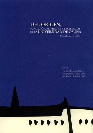 DEL ORIGEN, FUNDACIÓN, PRIVILEGIOS Y EXCELENCIAS DE LA UNIVERSIDAD DE SEVILLA