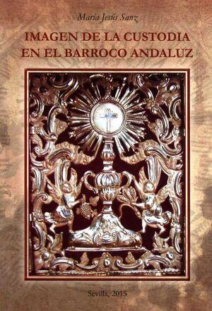 IMAGEN DE LA CUSTODIA EN EL BARROCO ANDALUZ