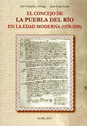 EL CONCEJO DE LA PUEBLA DEL RÍO EN LA EDAD MODERNA (1578-1590)