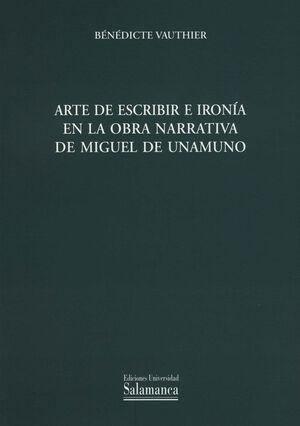 ARTE DE ESCRIBIR E IRONIA EN LA OBRA NARRATIVA DE MIGUEL DE UNAMUNO