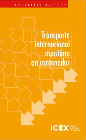 TRANSPORTE INTERNACIONAL MARÍTIMO EN CONTENEDOR. CUADERNO BÁSICO