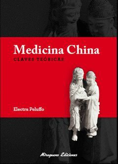 MEDICINA CHINA. CLAVES TEÓRICAS.MIRAGUANO