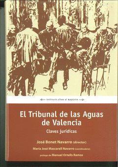 TRIBUNAL DE LAS AGUAS DE VALENCIA, EL.CLAVES JURIDICAS.ALFONS EL MAGNANIM-DURA