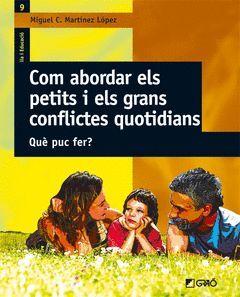 COM ABORDAR ELS PETITS I GRANS CONFLICTES QUOTIDIANS.GRAO-FAMILIA I EDUCACIO-9-RUST