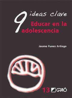 9 IDEAS CLAVE. EDUCAR EN LA ADOLESCENCIA.GRAO