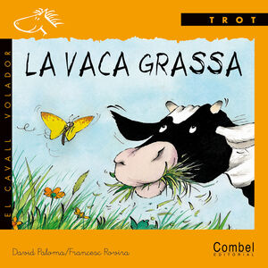 VACA GRASSA, LA.TROT.COMBEL-INF-DURA