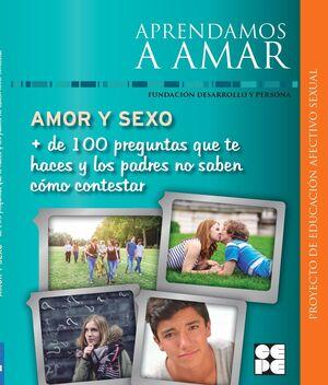 APRENDAMOS A AMAR AMOR Y SEXO + DE 100 PREGUNTAS QUE TE HAC