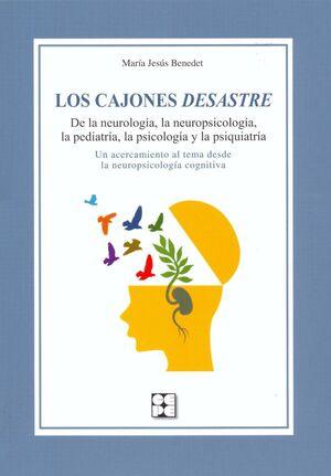 CAJONES DESASTRE,LOS-DE LA NEUROLOGIA,LA NEUROSPCIOLOGIA,LA