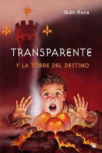 TRANSPARENTE Y LA TORRE DEL DESTINO.RBA/MOLINO-INF-DURA