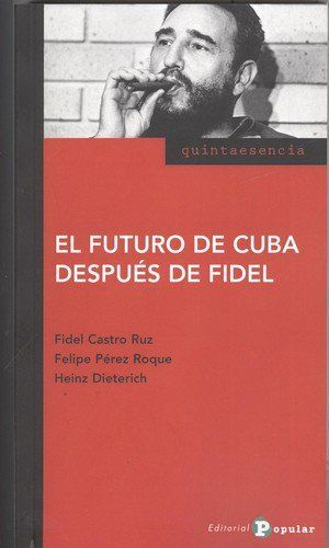 FUTURO DE CUBA DESPUÉS DE FIDEL, EL