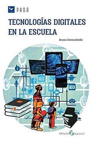 TECNOLOGIAS DIGITALES EN LA ESCUELA