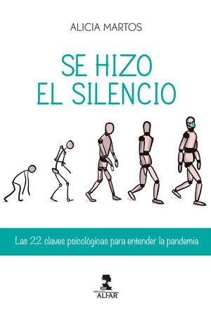 SE HIZO EL SILENCIO. LAS 22 CLAVES PSICOLÓGICAS PARA ENTENDER LA PANDEMIA