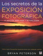 SECRETOS DE LA EXPOSICIÓN FOTOGRÁFICA,LOS.(3ª ED AMPLIADA Y ACTUALIZADA) TUTOR-RUST