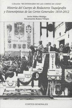 HISTORIA DEL CUERPO DE REDACTORES TAQUIGRAFOS Y ESTENOTIPISTAS DE LAS CORTES GEN