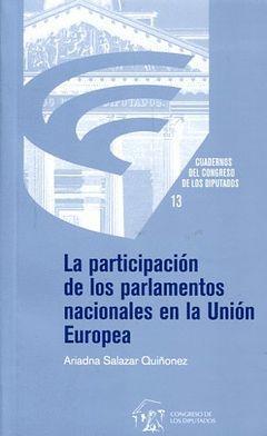 LA PARTICIPACIÓN DE LOS PARLAMENTOS NACIONALES EN LA UNIÓN EUROPEA