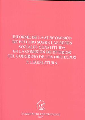 INFORME DE LA SUBCOMISIÓN DE ESTUDIO SOBRE LAS REDES SOCIALES CONSTITUIDA EN LA