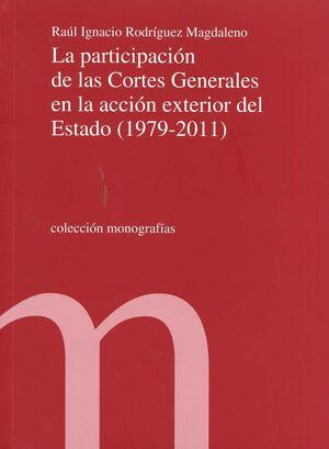 LA PARTICIPACIÓN DE LAS CORTES GENERALES EN LA ACCIÓN EXTERIOR DEL ESTADO (1979-