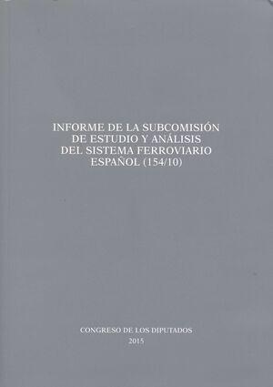 INFORME DE LA SUBCOMISIÓN DE ESTUDIO Y ANÁLISIS DEL SISTEMA FERROVIARIO ESPAÑOL