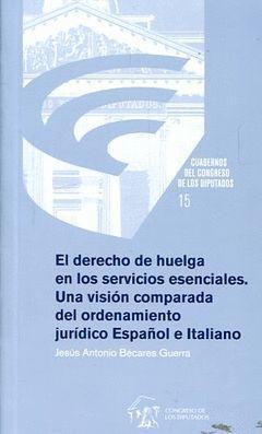 EL DERECHO DE HUELGA EN LOS SERVICIOS ESENCIALES. UNA VISIÓN COMPARADA DEL ORDEN