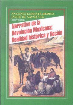 NARRATIVA DE LA REVOLUCIÓN MEXICANA: REALIDAD HISTÓRICA Y FICCIÓN